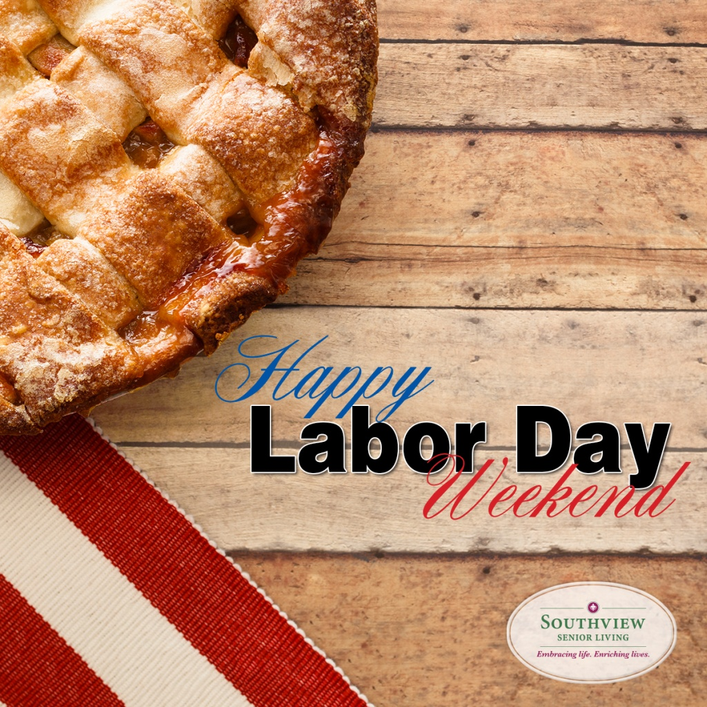 Labor Day-Southview Senior Communities_Southview Senior Living