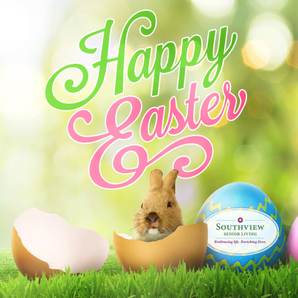Happy Easter from Southview Senior Living